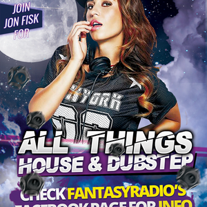 All Things House & Dubstep With  Jon Fisk - May 29 2020 www.fantasyradio.stream