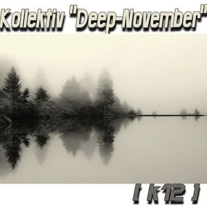"Kollektiv ""Deep-November"" [k12]"
