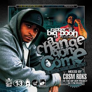 The Hip Hop Project Presents A Change Gon' Come [Mixed By Cosm Roks]