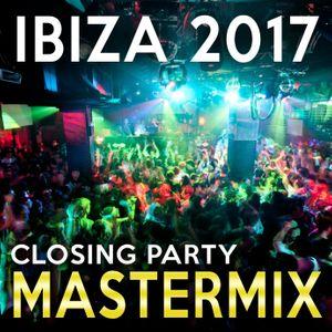Ibiza 2017 - Closing Party Mastermix