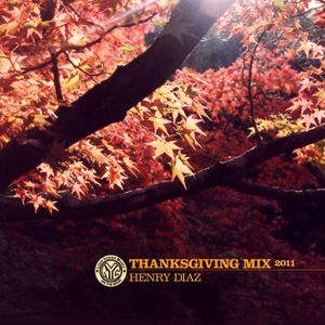 "Dj Henry Diaz / LoveHouse Music Nyc presents ""Thanksgiving Mix 2011"""