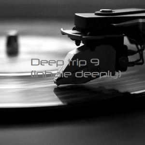 Deep trip 9 - (inhale deeply)