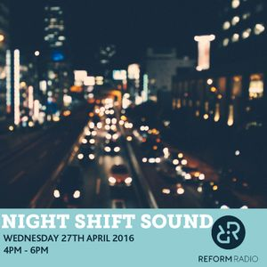 Night Shift Sounds 27th April 2016