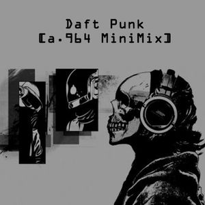 Daft Punk [a.964 MiniMix]