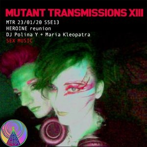 Mutant Transmissions Radio SEX SHOW // Heroin Party Reunion with DJs Maria Kleopatra and Polina Y!