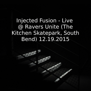 Injected Fusion - Live @ Ravers Unite (The Kitchen Skatepark, South Bend)