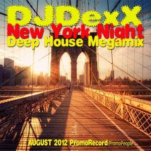 DJDexX-New York Night (Deep/Disco/Tech/Jazzy Mix) August 2012