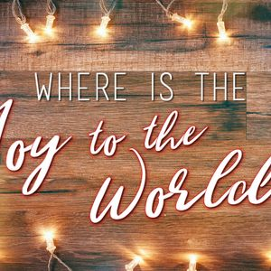 Where Is the Joy To The World?, Part 4: Everything for Christmas