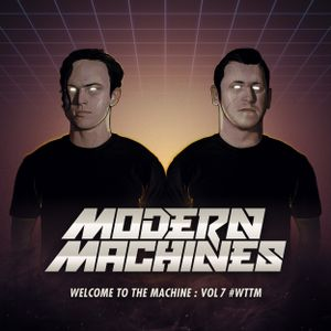 Modern Machines - Welcome to the Machine Vol 7(Fuck Soundcloud Edition)