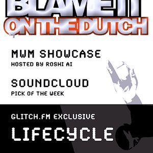 Blame it on the dutch #4 part 1. airdate: april 17th on glitch.fm