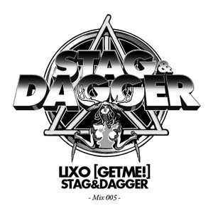 Lixo (GETME!): Stag and Dagger Mix: 005
