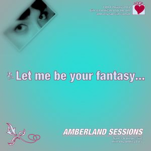 Amberland Sesions - Let me be your fantasy St Valentine s day mix.mp3