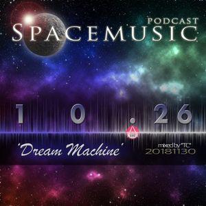 Spacemusic 10.26 Dream Machine
