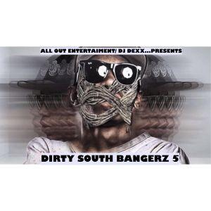 DIRTY SOUTH BANGERZ 5