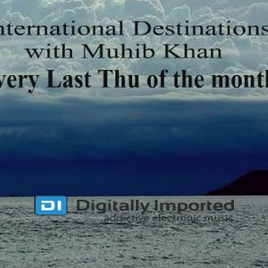 International Destinations #013 with Muhib Khan (June 2015 Edition) (1Year Birthday Mix)