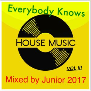 Everybody Knows House Music Vol III