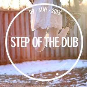 STEP OF THE DUB ( 09-05-2013 )