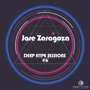 Jose Zaragoza - Deep Hype Sessions #6