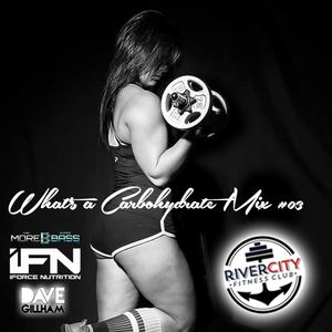 What's a Carbohydrate (Workout Mix) #03