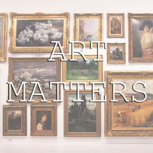Art Matters Episode 3: The Missing Members of History