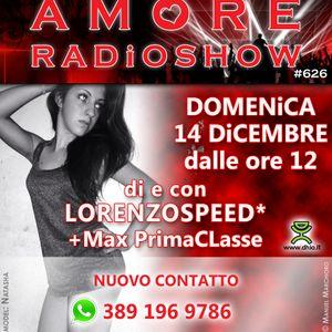 LORENZOSPEED present AMORE Radio Show Domenica 14 12 2014 con MAX PrimaCLasse part 1