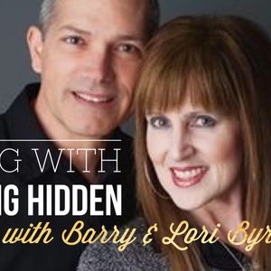 Living with Nothing Hidden – with Barry and Lori Byrne