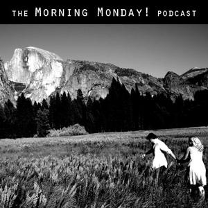 Podcast #5: Morning Monday!