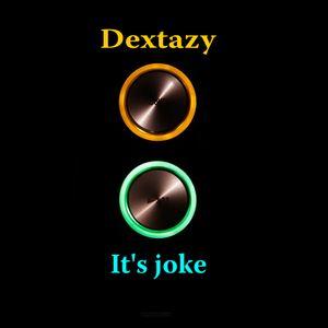 Dextazy - It's joke (old house mix)