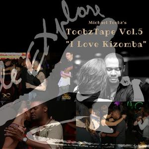 "ToobzTape Vol.5 : ""I Love Kizomba"""