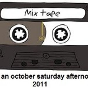 just an october saturday afternoon | 2011 mixtape
