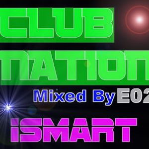 IsMaRt Present CLUB NATION E02 (Julio 2012)