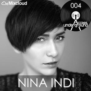 ACCESS UNDERGROUND 004: Nina Indi