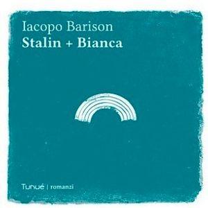 Iacopo Barison presenta Stalin + Bianca, nominato al Premio Strega 2015_ Intervista di Flavia Capone