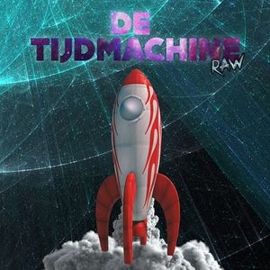 Delete @ De Tijdmachine RAW | Mixed by Bionicle