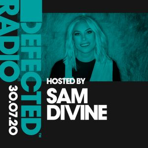 Defected Radio Show presented by Sam Divine - 30.07.20