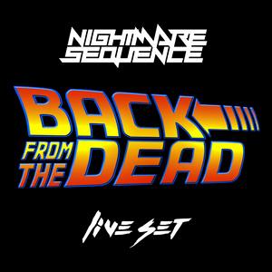 Nightmare Sequence - Back From The Dead [DJ Set]