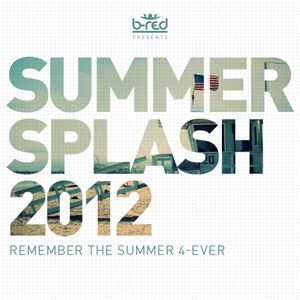 B-RED Events - SummerSplash 2012 (mixed by DJ RED)