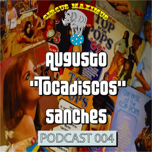 Circus Maximus Podcast 004 - Augusto Sanches