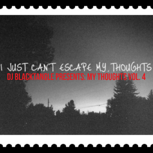 DJ BlackTangle Presents: My Thoughts Vol. 4