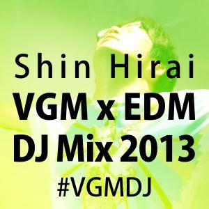 Shin Hirai - VGM x EDM DJ Mix 2013