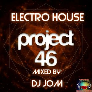 Project 46 - Electro House Mix