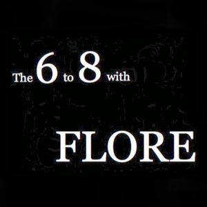 The 6 to 8 with FLORE - Podcast 13/06/12 - NASTY FM