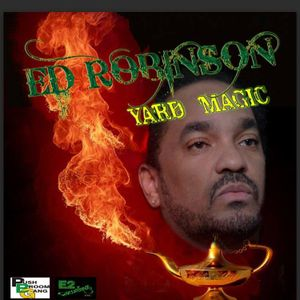 Ed Robinson  Yard Magic - on WGLRO our artist of the month of Sept- Delivers on the DWMS-