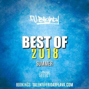 #BestOf2018 Summer // R&B, Hip Hop, Dancehall, Afrobeats & U.K. // Instagram: djblighty