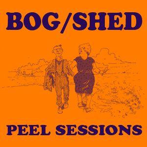 Bog/Shed - Peel Sessions