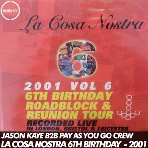 Jason Kaye b2b Pay As You Go Crew - Live at La Cosa Nostra 6th Birthday - April 2001