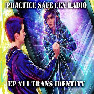 Ep 11 - Trans Identity
