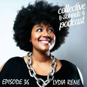 EP36: Singer/Songwriter, Lydia Rene