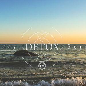 "011016 ""DETOX: Week 2"""