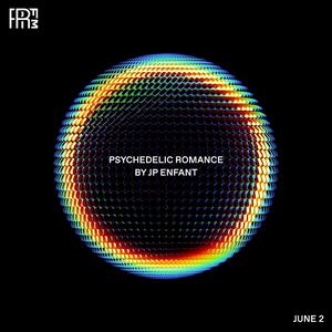 RRFM • Psychedelic Romance by JP Enfant • 03-06-2021